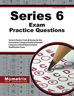 Series 6 Exam Practice Questions : Series 6 Practice Tests and Review for the Investment Company Products/Variable Contracts Limited Representative Qu