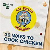 Breaking Bad - 30 Ways to Cook Chicken - A Cookbook 22675033