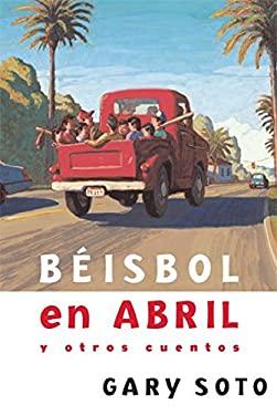 Bisbol en abril y otros cuentos (Gary Soto) (Spanish Edition)