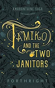 Tamiko and the Two Janitors (Amaranthine Saga)