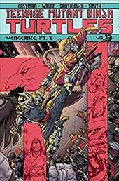 Teenage Mutant Ninja Turtles Volume 13: Vengeance Part 2 (Teenage Mutant Ninja Turtles Ongoing Tp) 23569480
