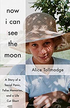 Now I Can See The Moon: A Story of a Social Panic, False Memories, and a Life Cut Short
