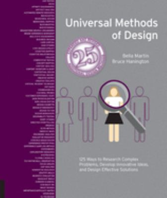 Universal Methods of Design Expanded and Revised: 125 Ways to Research Complex Problems, Develop Innovative Ideas, and Design Effective Solutions