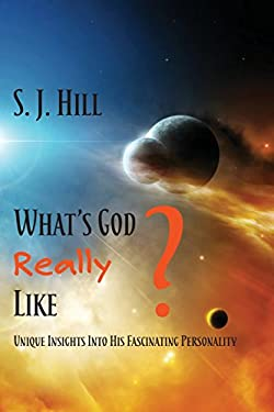 What's God Really Like: Unique Insights Into His Fascinating Personality
