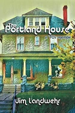 The Portland House: A '70s Memoir