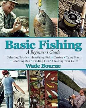 Basic Fishing : A Beginner's Guide