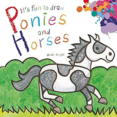It's Fun to Draw Ponies and Horses