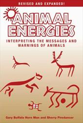 Animal Energies: Interpreting the Messages and Warnings of Animals 23240314