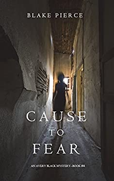 Cause to Fear (An Avery Black Mystery-Book 4)