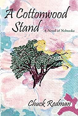 A Cottonwood Stand: A Novel of Nebraska