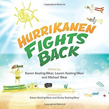 HurriKanen Fights Back