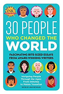 30 People Who Changed the World: Fascinating bite-sized essays from award-winning writers--Intriguing People Through the Ages: From Imhotep to Malala