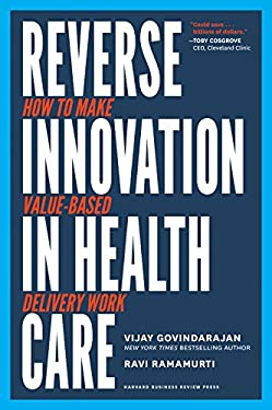 Reverse Innovation in Health Care: How to Make Value-Based Delivery Work