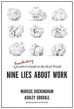 Nine Lies About Work: A Freethinking Leaders Guide to the Real World