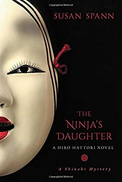 The Ninja's Daughter: A Hiro Hattori Novel (A Shinobi Mystery)