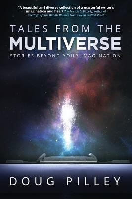 Tales from the Multiverse: Stories Beyond Your Imagination