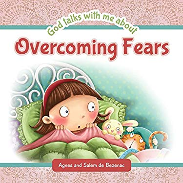 God Talks with Me About Overcoming Fears (Volume 5)