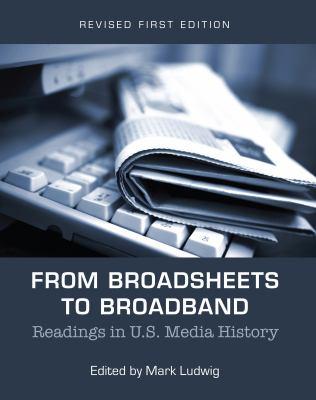 From Broadsheets to Broadband: Readings in U.S. Media History