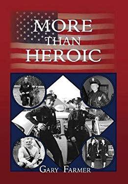 MORE THAN HEROIC: The Spoken Words of Those Who Served With The Los Angeles Police Department