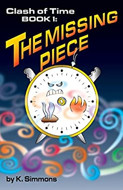 The Clash of Time: Book 1: The Missing Piece
