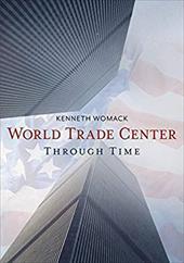 World Trade Center Through Time, The (America Through Time) 23682998