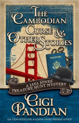 The Cambodian Curse and Other Stories: A Jaya Jones Treasure Hunt Mystery Collection (Jaya Jones Treasure Hunt Short Story Collection)