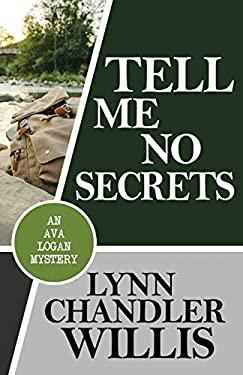 Tell Me No Secrets (Ava Logan Mystery)