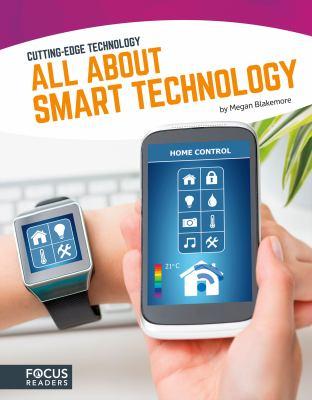 All About Smart Technology (Cutting-Edge Technology)