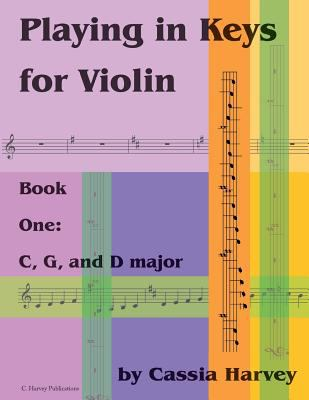 Playing in Keys for Violin, Book One: C, G, and D major