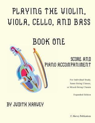 Playing the Violin, Viola, Cello, and Bass Book One: Score and Piano Accompanime