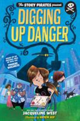 Digging Up Danger (The Story Pirates Present)