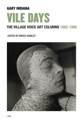Vile Days: The Village Voice Art Columns, 19851988 (Semiotext(e) / Active Agents)