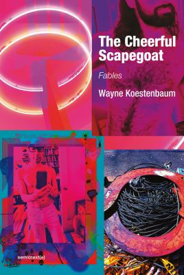 The Cheerful Scapegoat: Fables (Semiotext(e) / Native Agents)