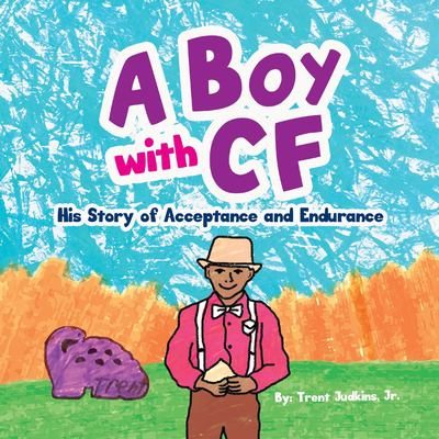 A Boy with CF: His Story of Acceptance and Endurance