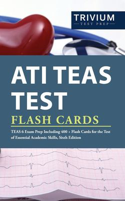 ATI TEAS Test Flash Cards: TEAS 6 Exam Prep Including 400+ Flash Cards for the Test of Essential Academic Skills, Sixth Edition