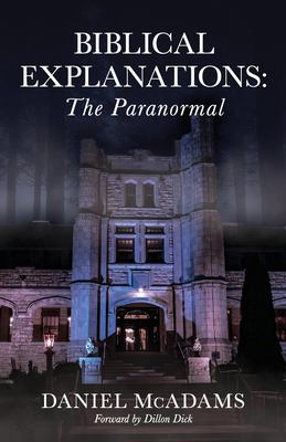 Biblical Explanations: The Paranormal