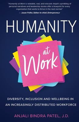 Humanity at Work: Diversity, Inclusion, and Wellbeing in an Increasingly Distributed Workforce