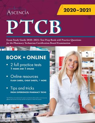 PTCB Exam Study Guide 2020-2021: Test Prep Book with Practice Questions for the Pharmacy Technician Certification Board Examination