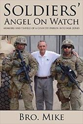 Soldiers' Angel on Watch: ...Memoirs and Travels of a Country Parson Into War Zones 20941133
