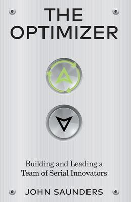 The Optimizer: Building and Leading a Team of Serial Innovators