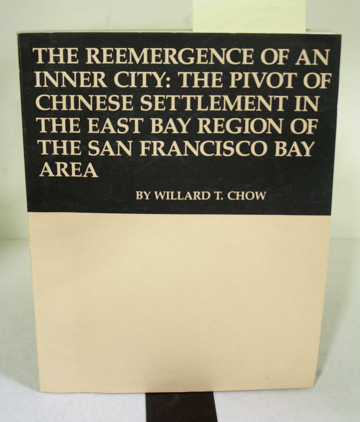 The Reemergence of an Inner City; the Pivot of Chinese Settlement in the East Bay Region of the San Francisco Bay Area BWB16362038