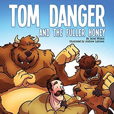 Tom Danger and the Fuller Honey