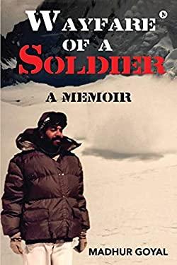 Wayfare of a Soldier: A Memoir