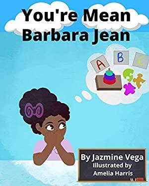 You're Mean Barbara Jean