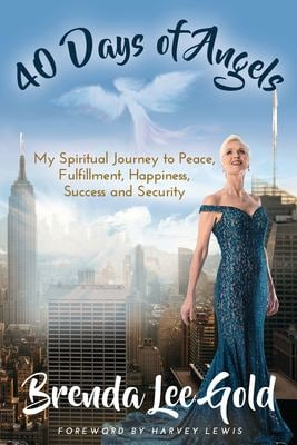 40 Days of Angels: My Spiritual Journey to Peace, Fulfillment, Happiness, Success and Security