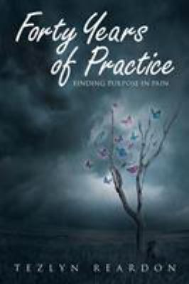 Forty Years of Practice: Finding Purpose in Pain