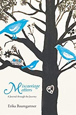 Miscarriage Matters: A Journal Through the Journey