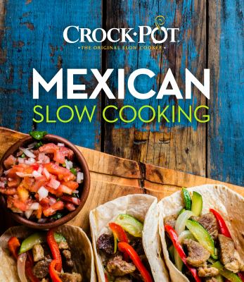 Crock-Pot Mexican Slow Cooking