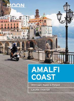 Moon Amalfi Coast: With Capri, Naples & Pompeii (Travel Guide)