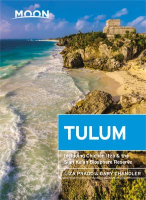Moon Tulum: With Chichn Itz & the Sian Ka'an Biosphere Reserve (Travel Guide)